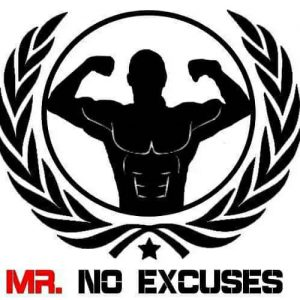 Mr. No excuses